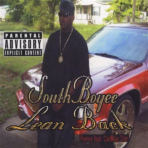 Cadillac Don Songs by Lean Back Remix Feat Cadillac Don Clean