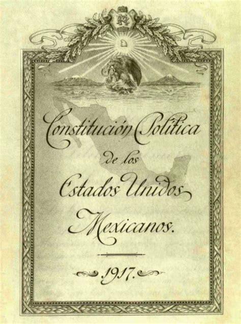 1917 constituci n pol tica de los estados unidos mexicanos constituci 243 n pol 237 tica mexicana 1814 2016 202 a 241 os de
