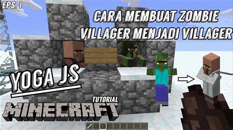 zombie villager tutorial tutorial minecraft 1 cara membuat zombie villager