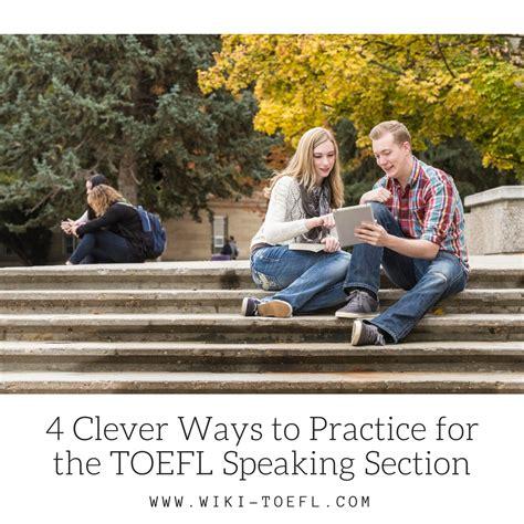 toefl speaking section practice online 4 ways to practice for the toefl speaking section even