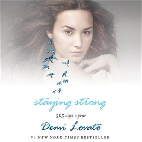 demi lovato biography stay strong listen to staying strong 365 days a year by demi lovato