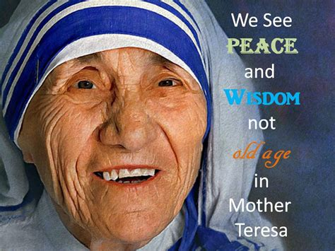 mother teresa power point growing old gracefully and cultivating wisdom