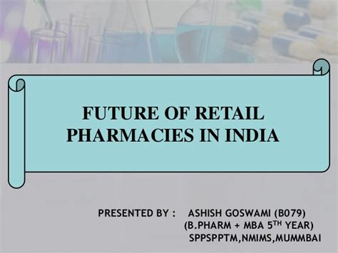 Future Of Mba Graduates In India by Ashish Goswami B079 Future Of Retail Pharmacies In India
