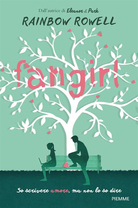 libro fangirl leggere romanticamente e fantasy anteprima fangirl di rainbow rowell