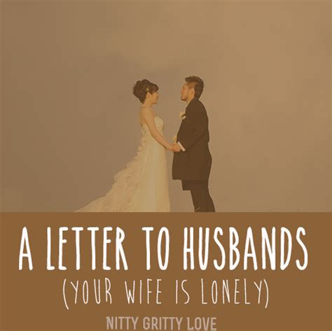 lonely house wives a letter to husbands if your wife is lonely