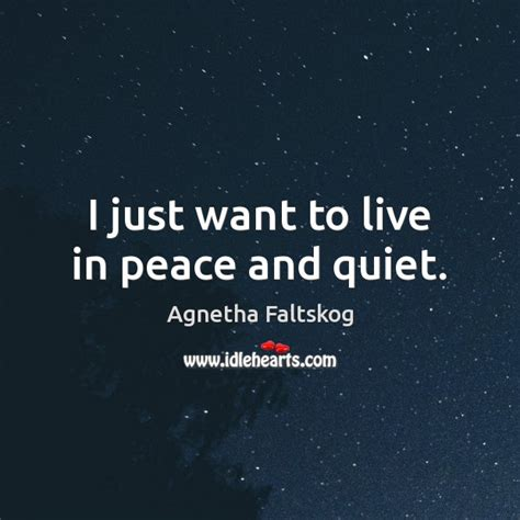 eat in peace to live in peace your handbook for vitality books agnetha faltskog quote i just want to live in peace and