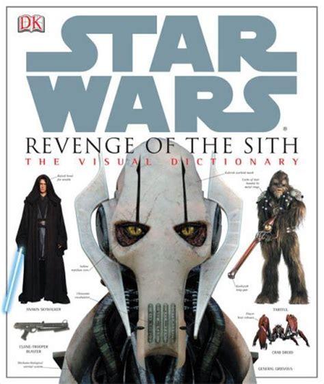 libro star wars visual encyclopedia star wars revenge of the sith the visual dictionary wookieepedia fandom powered by wikia