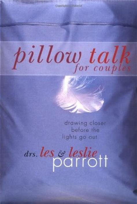 Pillow Talk For Couples by Pillow Talk For Couples Drawing Closer Before The Lights Go Out By Leslie Parrott Reviews