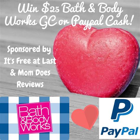 25 Paypal Gift Card - 25 gift card giveaway bath body works or paypal cash