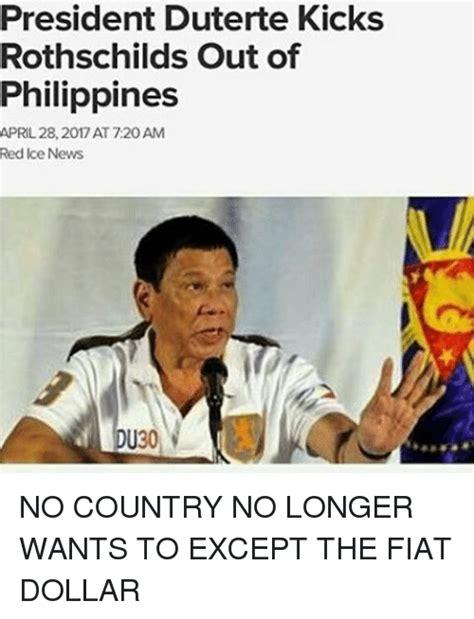 Duterte Memes - president duterte kicks rothschilds out of philippines