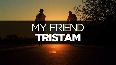 lyrics tristam  friend youtube