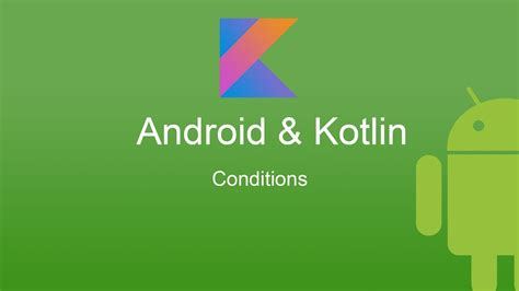 tutorial android kotlin android kotlin tutorial conditions youtube