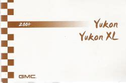car engine repair manual 2004 gmc yukon xl 1500 regenerative braking 2004 gmc yukon yukon xl owner s manual