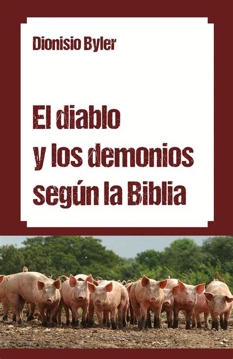 el demonio y la 1512362247 el diablo y los demonios seg 250 n la biblia by biblioteca