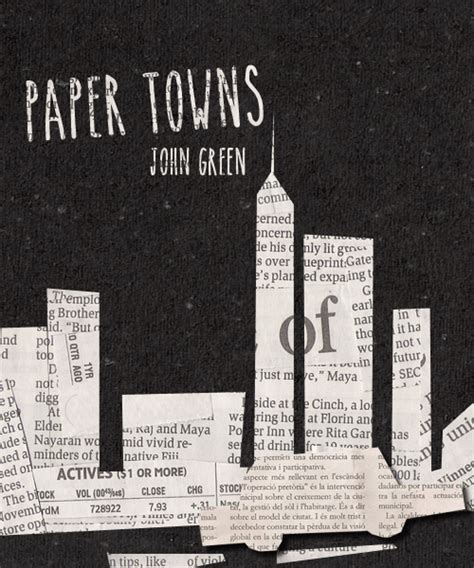 why did green write paper towns book paper towns quotes quotesgram