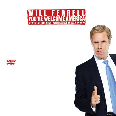 will ferrell you re welcome america will ferrell you re welcome america custom dvd labels