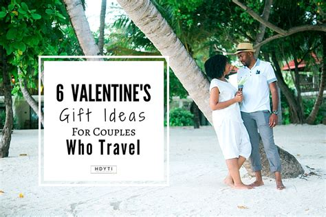valentines day vacation ideas 6 valentine s day gift ideas for couples who travel hdyti