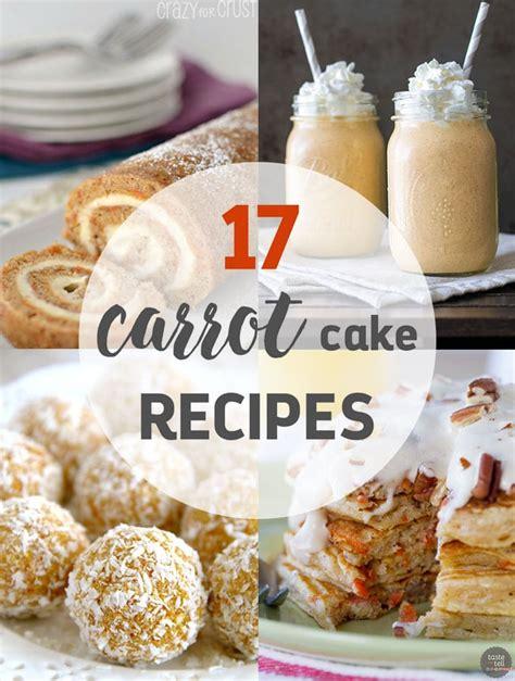 17 delicious carrot cake recipes as easy as apple pie