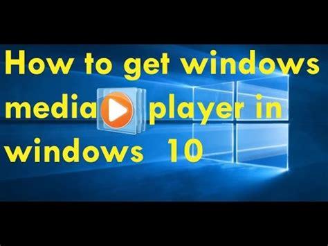 install windows 10 media how to install windows media player in windows 10