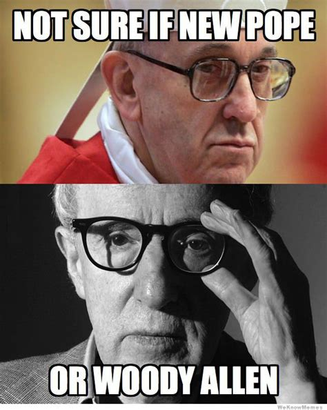 Meme Woody - not sure if new pope or weknowmemes