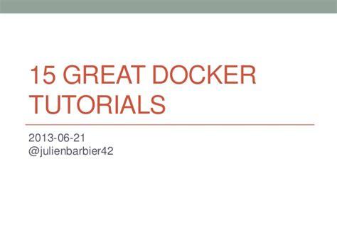 docker tutorial slideshare docker 15 great tutorials
