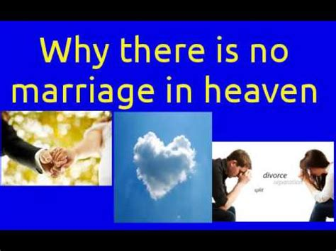 why there is no why there is no marriage in heaven youtube