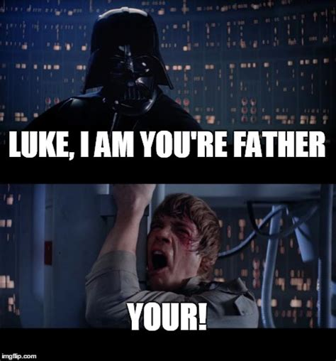 I Am Your Father Meme - star wars no memes imgflip
