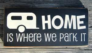 home is where you park it primitive wood sign home is where we park it