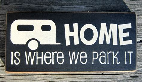 primitive wood sign home is where we park it