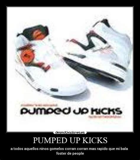 imagenes de pumped up kicks pumped up kicks desmotivaciones