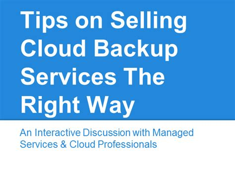 13 Tips On Talking The Right Way by Tips On Selling Cloud Backup Services The Right Way