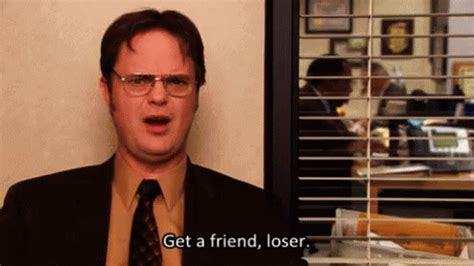 The Losers Friend by Get A Friend Loser Gif Loser Theoffice Dwight