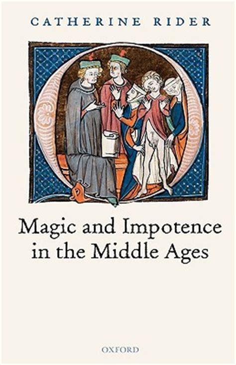 Author Of And The Magic L by Magic And Impotence In The Middle Ages By Catherine Rider