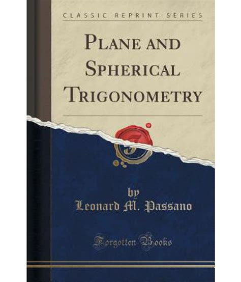 plane trigonometry and tables classic reprint books plane and spherical trigonometry classic reprint buy