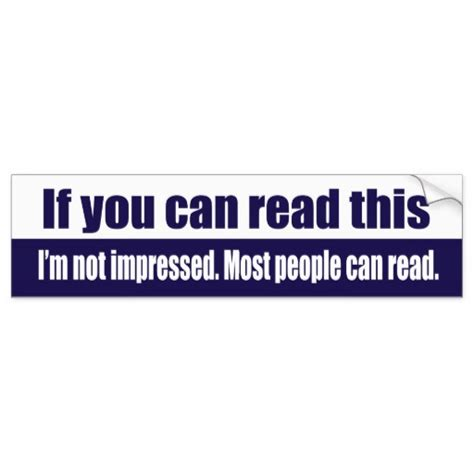if you can read by if you can read this car bumper sticker zazzle