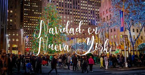 imagenes navidad en nueva york navidad en nueva york 9 apasionantes planes su viaje
