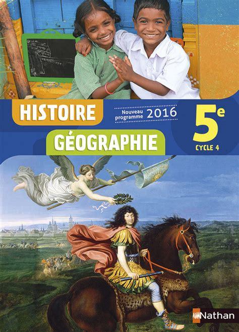 histoire gographie 5e histoire g 233 ographie 5e livre de l 233 l 232 ve 9782091717630 201 ditions nathan