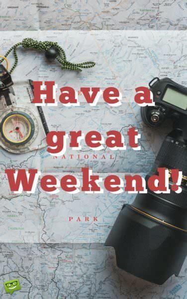 nice weekend beautiful weekend quotes
