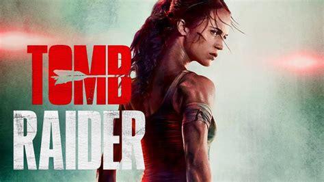film action kisah nyata terbaik sinopsis film tomb raider 2018 dan alur cerita
