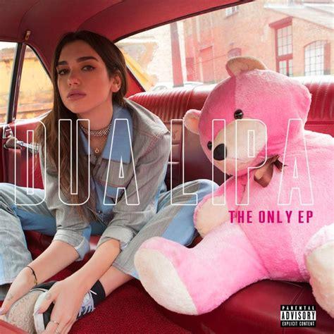 dua lipa tracklist dua lipa the only tracklist ep art lyrics genius