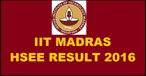 Madras Mba Results December 2016 by Iit Hsee Results 2016 Declared Hsee Iitm Ac In Check
