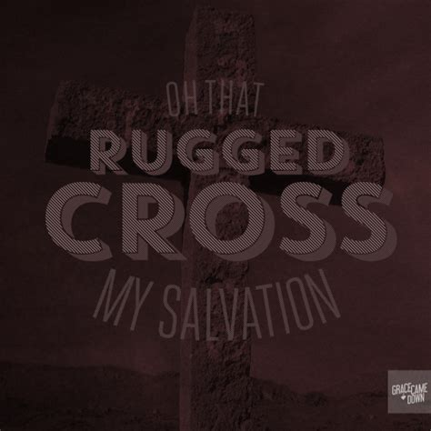 oh that rugged cross my salvation that rugged cross roselawnlutheran