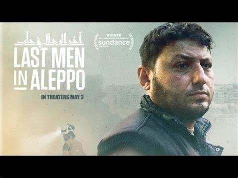 last men in aleppo | official trailer english [hd] youtube