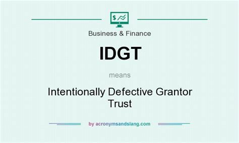 intentionally defective grantor trust diagram what does idgt definition of idgt idgt stands for intentionally defective grantor