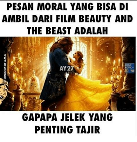 pesan moral film jendral sudirman 25 best memes about beauty and the beast beauty and the