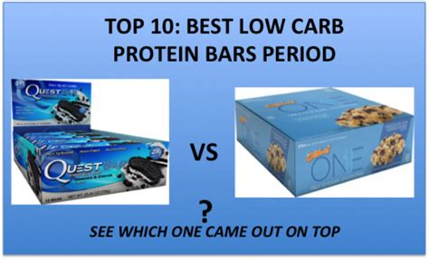 Top Ten Protein Bars by 10 Best Low Carb Protein Bars We Compared Them All
