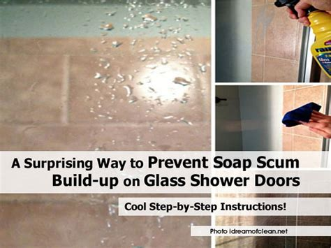 How To Remove Soap Scum From Shower Door A Surprising Way To Prevent Soap Scum Build Up On Glass Shower Doors