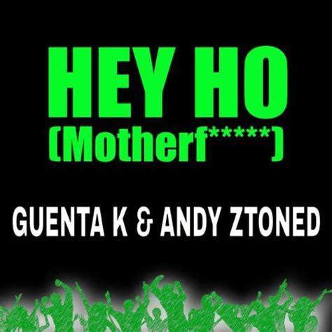 ho hey mp hey ho by guenta k andy ztoned on mp3 wav flac aiff