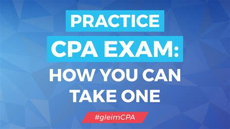 What Can I Do With A Cpa And Mba by Practice Cpa How You Can Take One Gleim Cpa