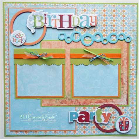scrapbook layout ideas for birthday blj graves studio birthday party scrapbook page